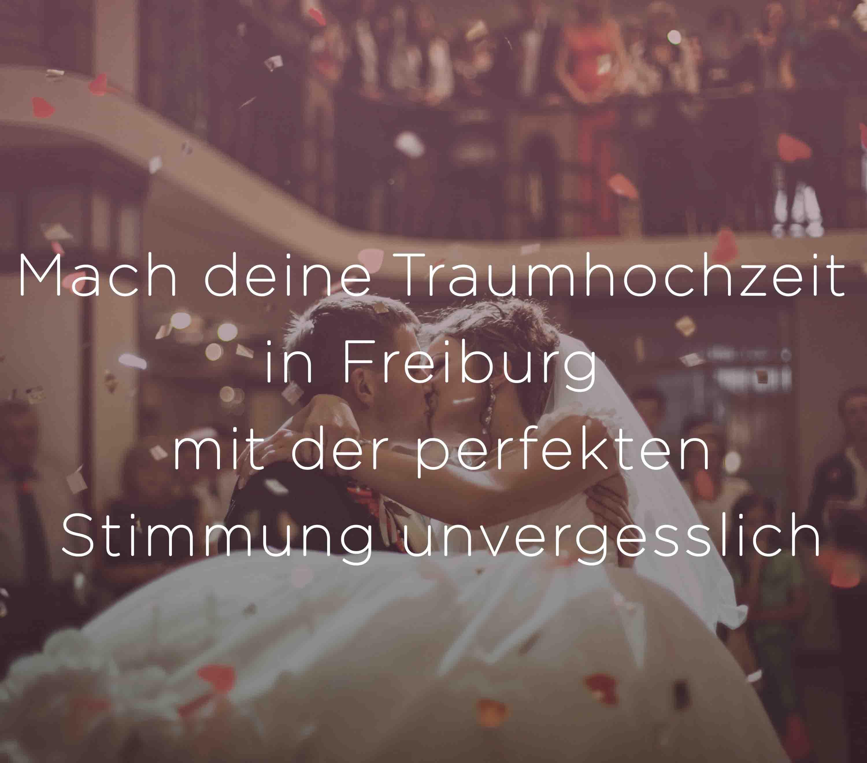 Für Hochzeiten und andere Veranstaltungen in Freiburg